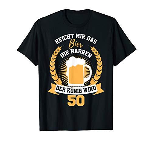 Herren Reicht Mir Das Bier Ihr Narren 50 Jahre Geburtstag König T-Shirt