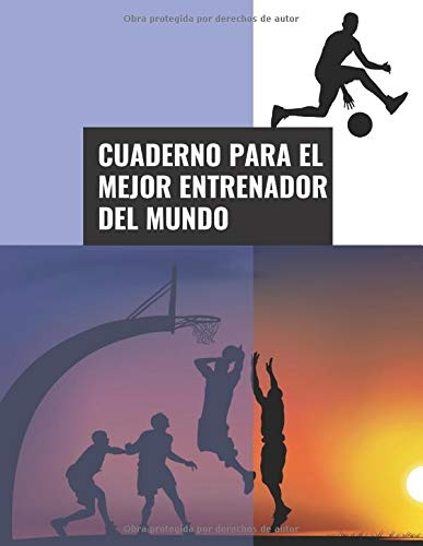 Cuaderno Para el Mejor Entrenador del Mundo: 110 Páginas para Planificar tus Entrenamientos de Baloncesto | Regalo Perfecto para Entrenadores de ... del Baloncesto | Tamaño Grande A4 Aprox