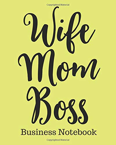WIFE MOM BOSS Business Notebook: Entrepreneurs | Girl Boss | Coffee Shop Creative Types | Empire Builders | Small Business | Money | CEO | Realtors | Vision