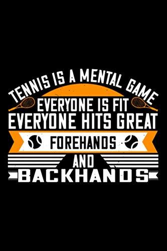 Tennis Notizbuch tennis is a mental game everyone is fit everyone hits great forehands and backhands: Geepunktetes Notizbuch Dot Grid zum notieren und ... Tagebuch 120 Seiten Din A5 für Tennisspieler