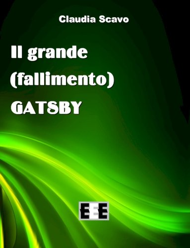 """Il grande (fallimento) Gatsby (I """"Fuoricollana"""" Vol. 9)"""