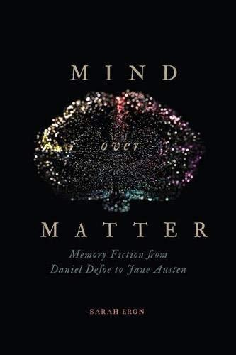 Mind over Matter: Memory Fiction from Daniel Defoe to Jane Austen