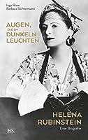Augen, die im Dunkeln leuchten: Helena Rubinstein - eine Biografie