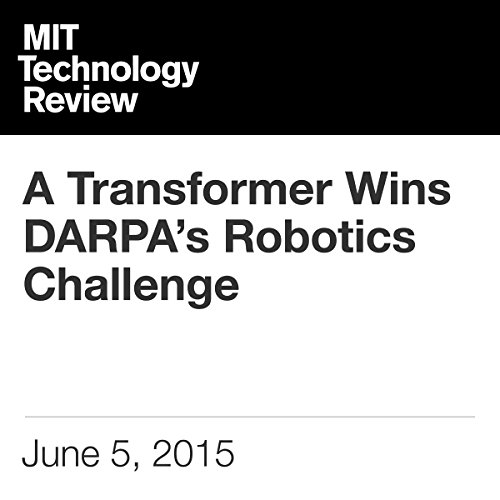 A Transformer Wins DARPA's Robotics Challenge audiobook cover art