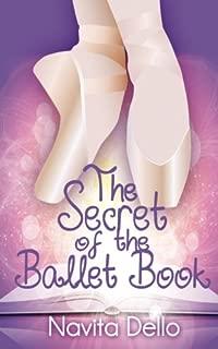 The Secret of the Ballet Book: (Kids Fantasy Books, Ballerina Fiction) (Kids Mystery, Girls Books Ages 9-12, Ballet Stories, Dance Books, Kids Books, Kids Fantasy Books Ages 9-12)