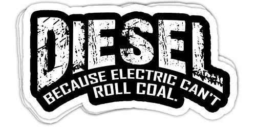 DKISEE Laptop-Aufkleber Diesel Because Electric Can't Roll Coal Truck-Diesel Truck – 10,2 cm Vinyl-Aufkleber, Laptop-Aufkleber, Wasserflaschen-Aufkleber (Set von 3)