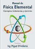 Manual de Física elemental: Conceptos, fundamentos y ejercicios