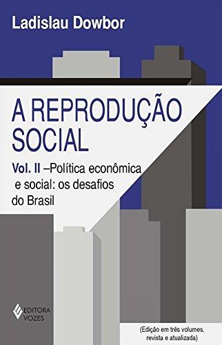 Reprodução social Vol. II: Política econômica e social: os desafios do Brasil: Volume 2