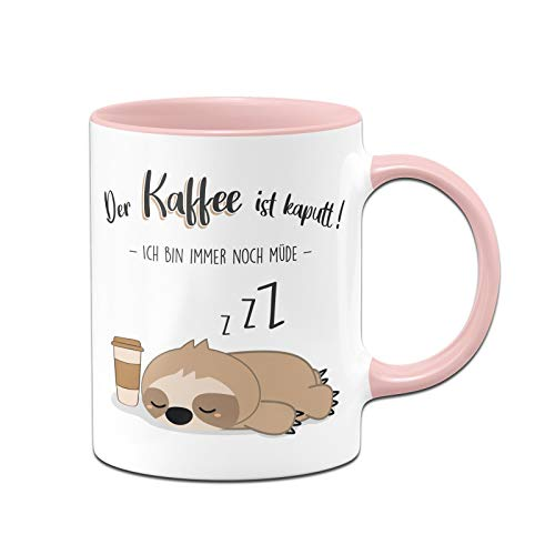 Tassenbrennerei Faultier Tasse mit Spruch Der Kaffee ist kaputt Ich Bin Immer noch müde - Kaffeetasse lustig - Geschenk Kollegin - Spülmaschinenfest (Rosa)