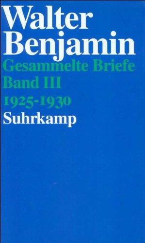 Gesammelte Briefe. 6 Bände: Band III: Briefe 1925–1930