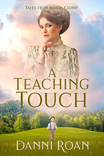 A Teaching Touch: Tales From Biders Clump: Book 4 by [Danni Roan]
