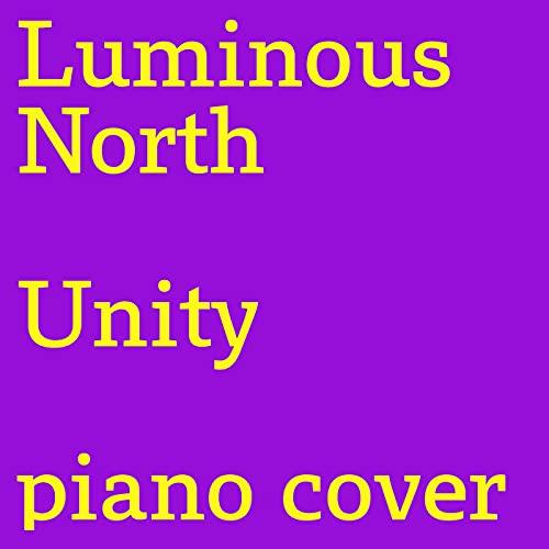 Unity (Piano Cover)