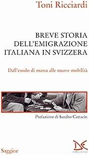 Breve storia dell'emigrazione italiana in Svizzera. Dall'esodo di massa alle nuove mobilità