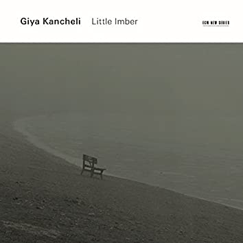 Kancheli: Little Imber