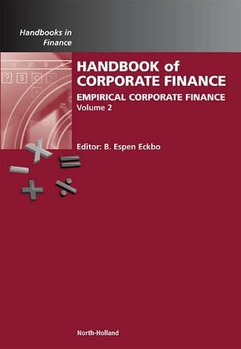 Handbook of Empirical Corporate Finance: Empirical Corporate Finance (Volume 2) (Handbooks in Finance (Volume 2))