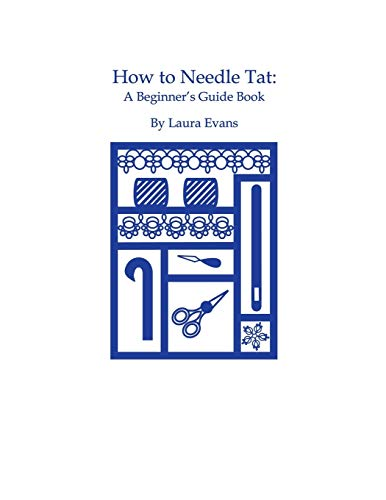 HOW TO NEEDLE TAT: A Beginner's Guide Book