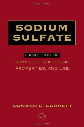 Sodium Sulfate: Handbook of Deposits, Processing, & Use: Handbook of Deposits, Processing, and Use