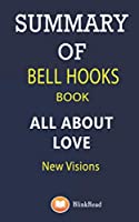 Summary of bell hooks book; All About Love: New Visions