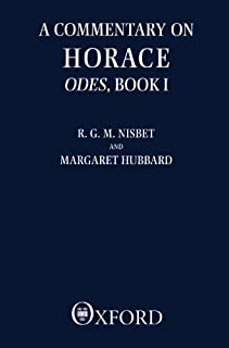 A Commentary on Horace: Odes, Book I (Clarendon Paperbacks) by R. G. M. Nisbet Margaret Hubbard(1989-10-05)