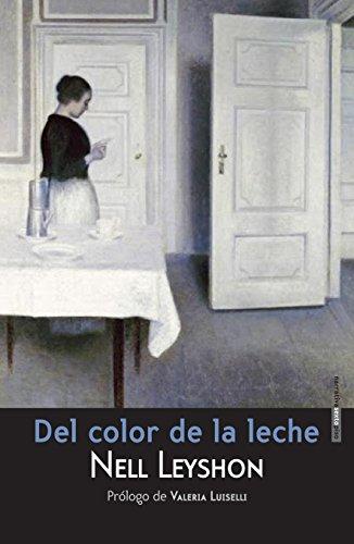 Del Color De La Leche, Nell Leyshon