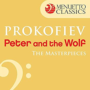 The Masterpieces - Prokofiev: Peter and the Wolf, Op. 67