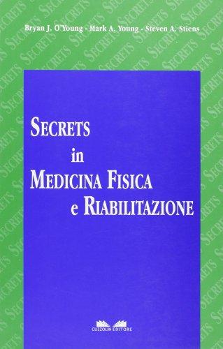 Secrets in medicina fisica e riabilitazione