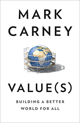 Value(s): The must-read book on politics, economics and values from the former Governor of the Bank of England and voice of the BBC Reith Lectures 2020