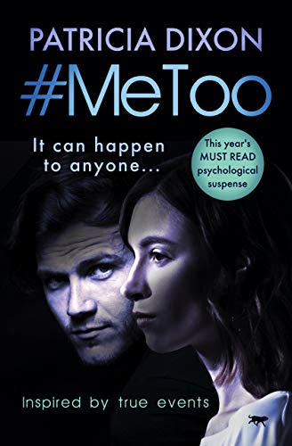 #MeToo: this year's MUST READ psychological suspense by [Patricia Dixon]