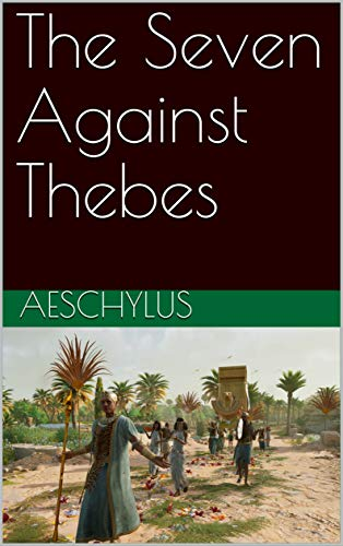 The Seven Against Thebes (English Edition)