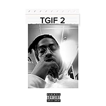 T.G.I.F. 2 Thank God Im Flows