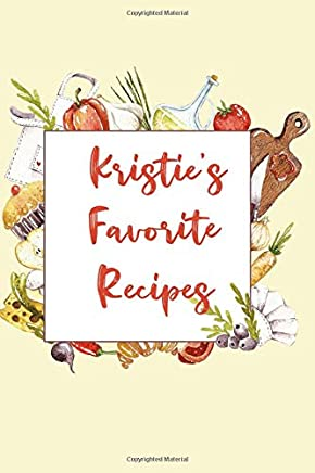 Kristies Favorite Recipes: Personalized Name Blank Recipe Book to Write In. Matte Soft Cover.  Capture Heirloom Family and Loved Recipes