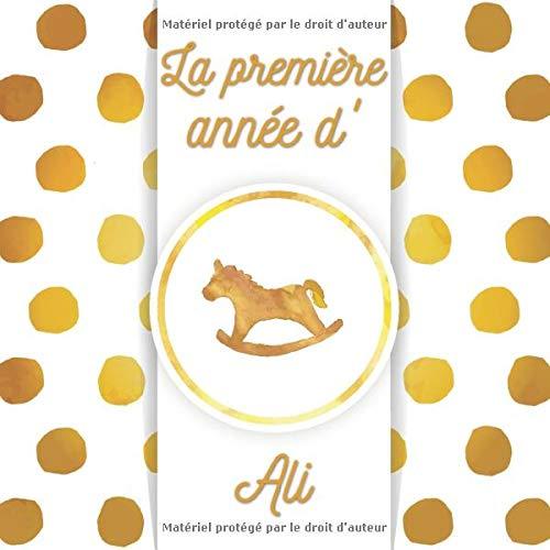 La première année d'Ali: Album bébé à remplir pour la première année...