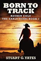 Born To Track: Large Print Edition (Reuben Cole - The Early Years)