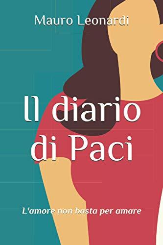 Il diario di Paci: L'amore non basta per amare