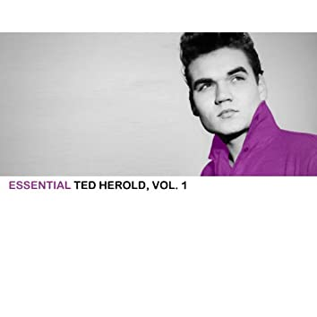 Essential Ted Herold, Vol. 1