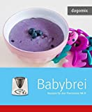 dagomix Babybrei Rezepte für den Thermomix TM31 by Imported by Yulo inc.(1905-07-06)