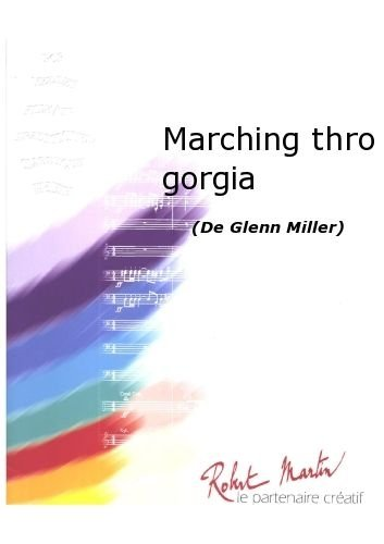Partitions classique ROBERT MARTIN MILLER G. - SORLIN M. - MARCHING THRO GORGIA Ensemble vents