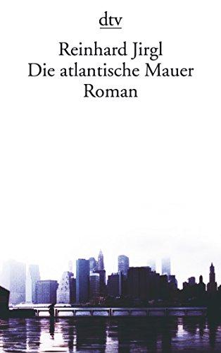 Die atlantische Mauer: Roman