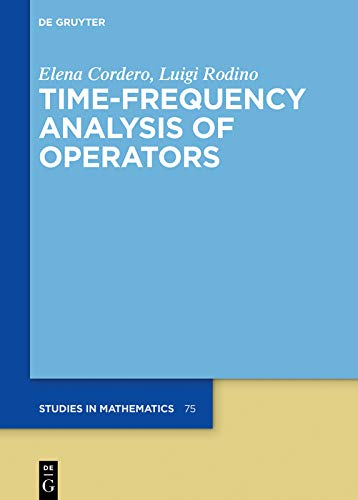 Time-Frequency Analysis of Operators (De Gruyter Studies in Mathematics Book 75) (English Edition)