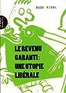 Le revenu garanti : une utopie libérale par Vidal