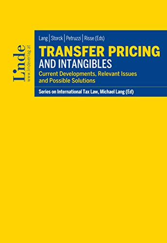 Transfer Pricing and Intangibles: Current Developments, Relevant Issues and Possible Solutions (Schriftenreihe zum Internationalen Steuerrecht) (English Edition)