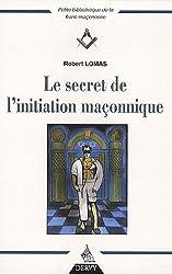 Le secret de l'initiation maçonnique de Robert Lomas