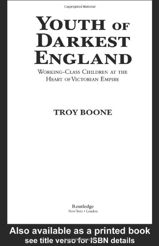 Youth of Darkest England: Working-Class Children at the Heart of Victorian Empire (Children's Literature and Culture, Band 34)
