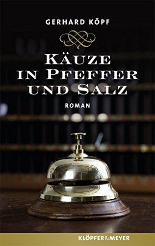 Käuze in Pfeffer und Salz: Roman