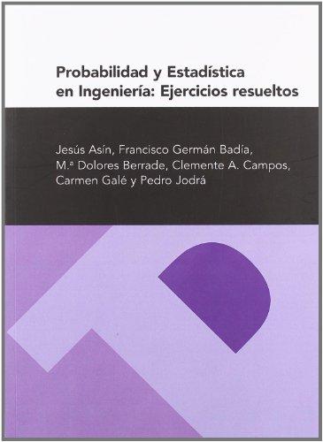 Probabilidad y estadística en ingeniería: Ejercicios resueltos (Textos Docentes)