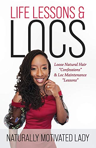 LIFE LESSONS & LOCS: Loose Natural Hair Confessions & Loc Maintenance Lessons