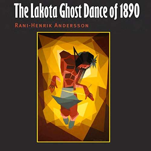 The Lakota Ghost Dance of 1890 cover art
