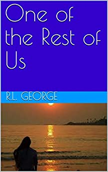 One of the Rest of Us by [R.L. George]