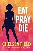 Eat, Pray, Die 0994575602 Book Cover