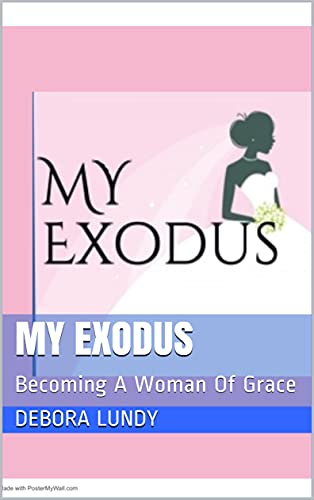 MY EXODUS: Becoming A Woman Of Grace (English Edition)